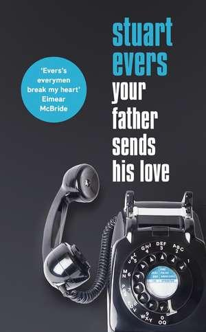 Your Father Sends His Love de Stuart Evers