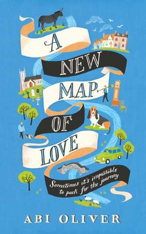 New Map of Love de Abi Oliver