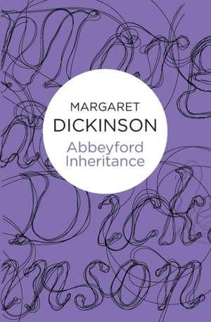 Abbeyford Inheritance de Margaret Dickinson