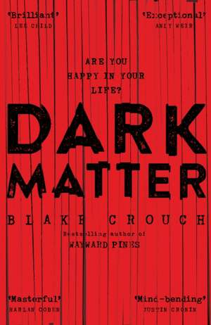 Dark Matter de Blake Crouch
