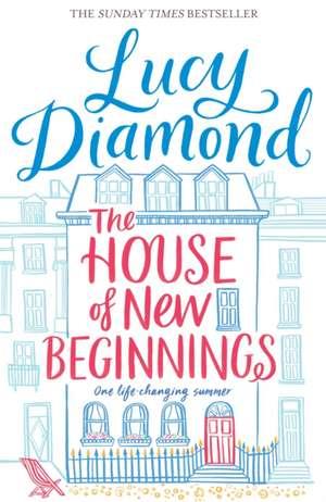 The House of New Beginnings de Lucy Diamond