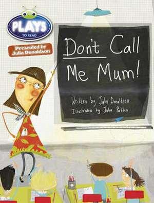 BC JD Plays Green/1B Don't Call Me Mum!