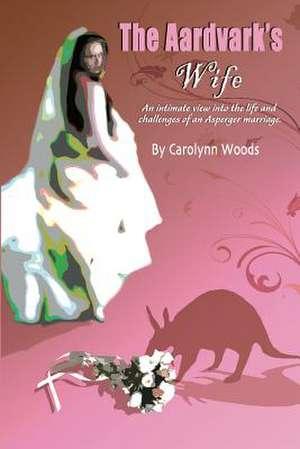 The Aardvark's Wife de Carolynn Woods