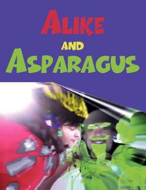 Alike and Asparagus de Florentina Laic