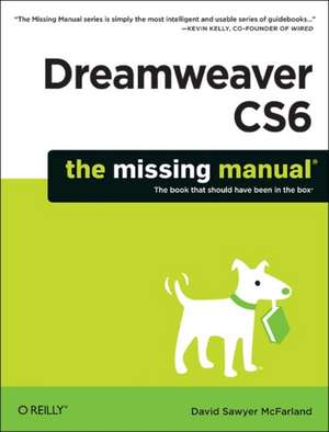 Dreamweaver CS6 – The Missing Manual de David Sawyer Mcfarland