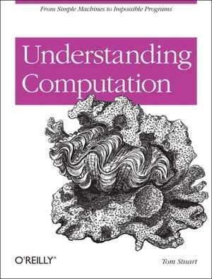 Understanding Computation de Tom Stuart