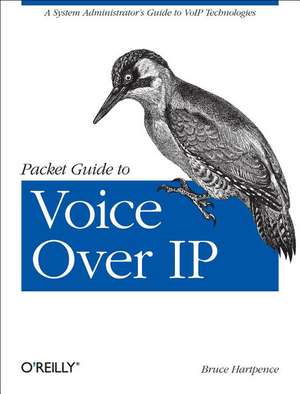 Packet Guide to Voice Over IP de Bruce Hartpence