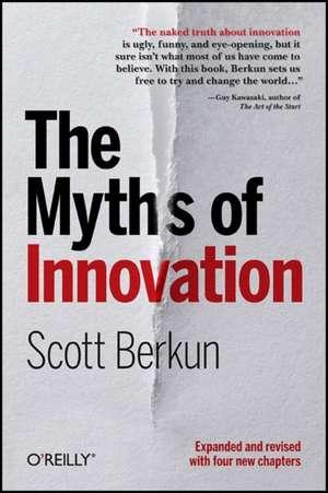 The Myths of Innovation de Scott Berkun