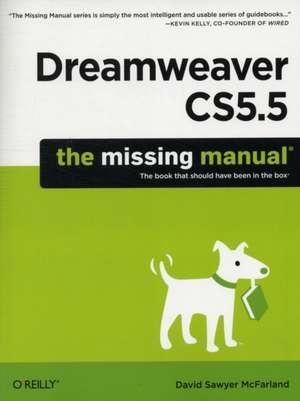 Dreamweaver CS5.5: The Missing Manual de David Sawyer Mcfarland