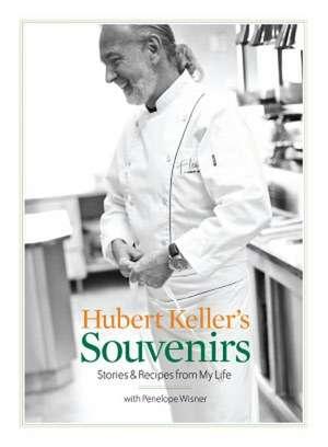 Hubert Keller's Souvenirs:  Stories and Recipes from My Life de Hubert Keller