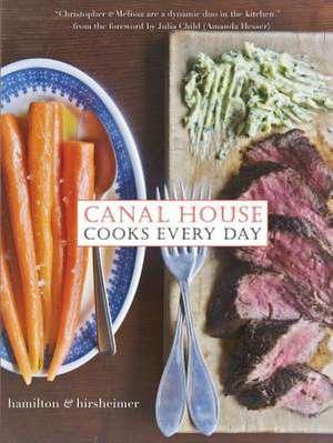 Canal House Cooks Every Day de Hamilton & Hirsheimer