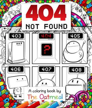 404 Not Found: A Coloring Book by The Oatmeal de The Oatmeal
