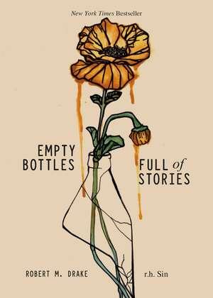 Empty Bottles Full of Stories de r.h. Sin