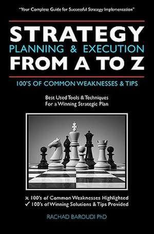 Strategy Planning & Execution from A to Z de Rachad Baroudi Phd
