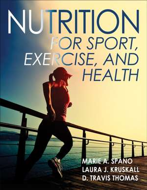 Nutrition for Sport, Fitness and Health de Marie Spano