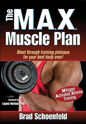 The Max Muscle Plan de Brad Schoenfeld