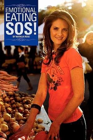 Emotional Eating SOS! de Natalia Rose