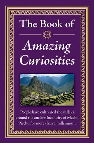 Amazing Curiosities de Ltd Publications International