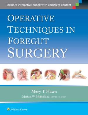 Operative Techniques in Foregut Surgery de Mary Hawn