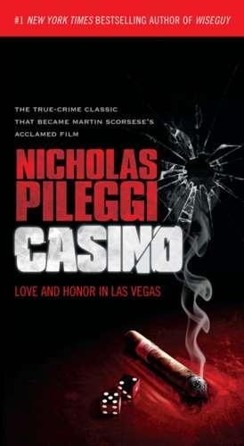 Casino:  Love and Honor in Las Vegas de Nicholas Pileggi