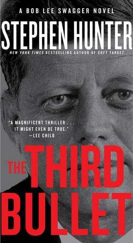 The Third Bullet:  A Memoir by God de Stephen Hunter
