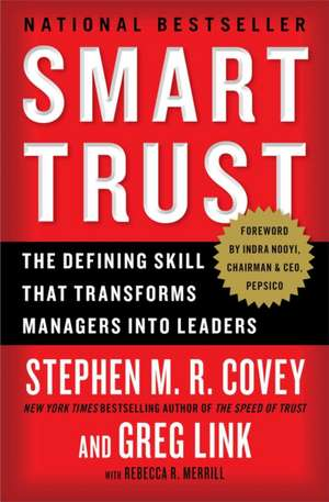 Smart Trust:  The Defining Skill That Transforms Managers Into Leaders de Stephen R. Covey