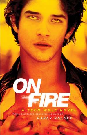 On Fire:  A Teen Wolf Novel de Nancy Holder