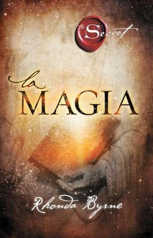 La Magia (Limba Spaniola) de Rhonda Byrne