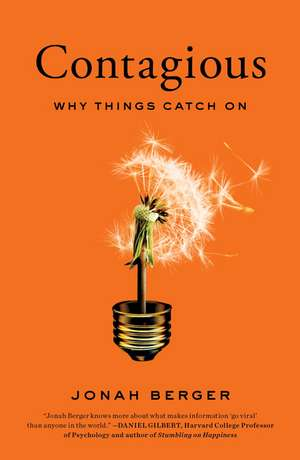 Contagious: Why Things Catch On de Jonah Berger