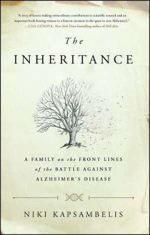 The Inheritance: A Family on the Front Lines of the Battle Against Alzheimer's Disease de Niki Kapsambelis