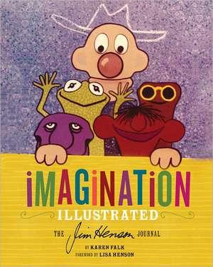 Imagination Illustrated:  The Jim Henson Journal de Karen Falk