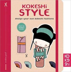 Kokeshi Style:  Design Your Own Kokeshi Fashions de Annelore Parot