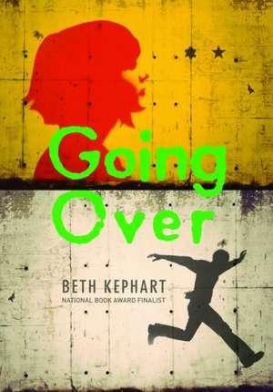 Going Over  de Beth Kephart