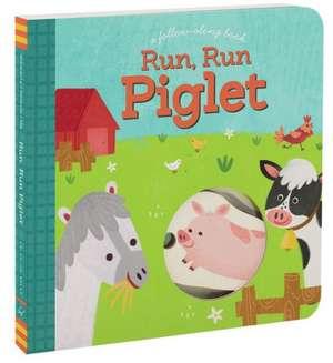 Run, Run Piglet