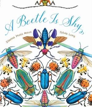 A Beetle Is Shy de Dianna Hutts Aston