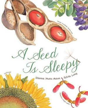 A Seed Is Sleepy:  60 Gifts for Every Occasion de Dianna Aston