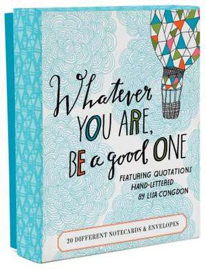 Whatever You Are, Be a Good One Notes:  20 Different Notecards & Envelopes de Lisa Congdon