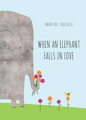 When an Elephant Falls in Love de Davide Calai
