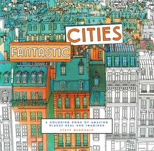 Fantastic Cities de Steve McDonald