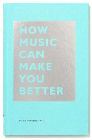 How Music Can Make You Better imagine