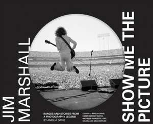 Jim Marshall: Show Me the Picture imagine