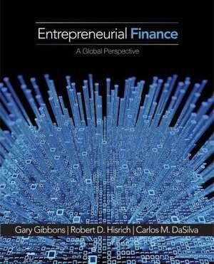 Entrepreneurial Finance: A Global Perspective de Gary E. Gibbons