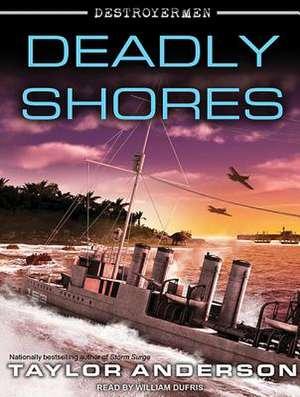 Deadly Shores de Taylor Anderson