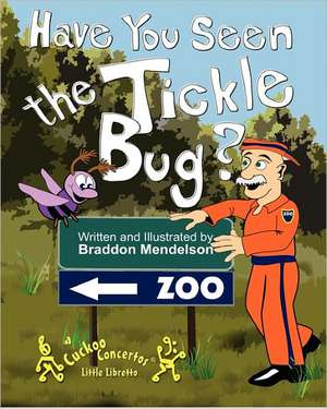 Have You Seen the Tickle Bug? de Braddon Mendelson
