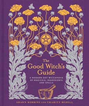 The Good Witch's Guide de Shawn Robbins