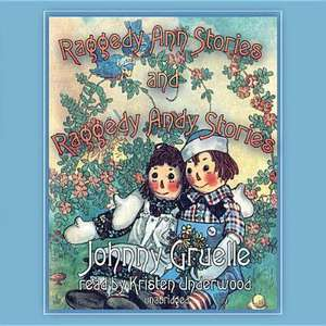 Raggedy Ann Stories and Raggedy Andy Stories de Johnny Gruelle