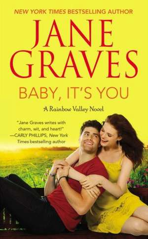 Baby, It's You: A Rainbow Valley Novel: Book 2 de Jane Graves