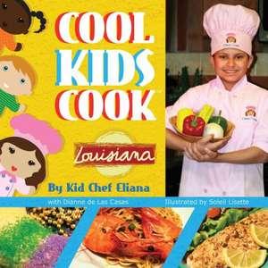 Cool Kids Cook: Louisiana de Kid Eliana