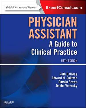 Physician Assistant: A Guide to Clinical Practice de Ruth Ballweg