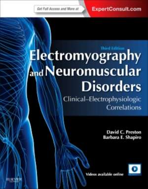 Electromyography and Neuromuscular Disorders: Clinical-Electrophysiologic Correlations (Expert Consult - Online and Print) de David C. Preston